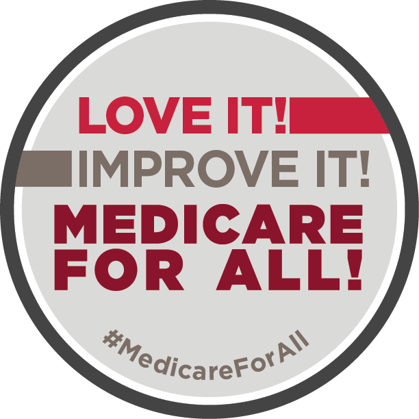 Love It! Improve It! #MedicareForAll